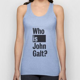 Who Is John Galt? Atlas Shrugged Ayn Rand Unisex Tank Top