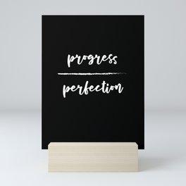 Progress Over Perfection - Black & White Phrase, Saying, Quote, Message Mini Art Print