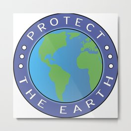 Protect the Earth Metal Print