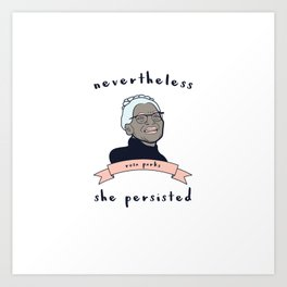 Nevertheless, Rosa Parks Persisted Art Print