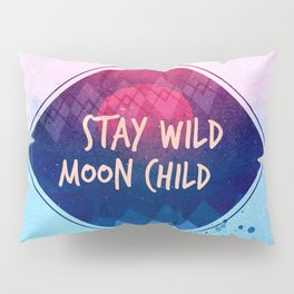Stay wild moon child - pastel Pillow Sham