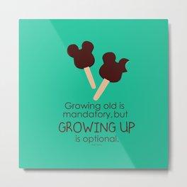 growing up is optional Metal Print