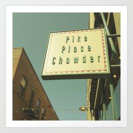 PIKE PLACE CHOWDER Art Print