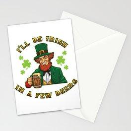 I'll Be Irish In A Few Beers - Drunken Leprechaun Stationery Cards