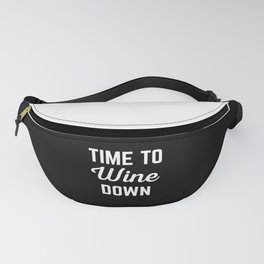 Wine Down Funny Quote Fanny Pack
