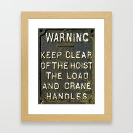 WARNING KEEP CLEAR OF THE HOIST LOAD & CRANE HANDLES VICTORIAN SIGN Framed Art Print