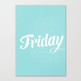 Friday Canvas Print