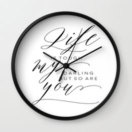 Life Is Tough My Darling But So Are You,Darling Gift Idea, DARLING I LOVE YOU,Husband Gift Wall Clock