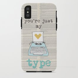 you're just my type iPhone Case