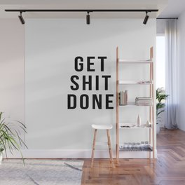Get Shit Done (White) Wall Mural