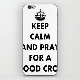 Keep Calm and Pray For a Good Crop iPhone Skin