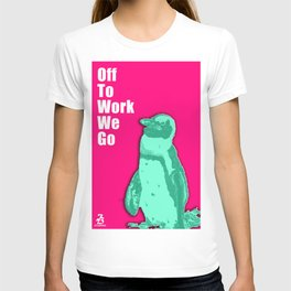 Off To Work We Go #1 T-shirt