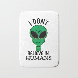 Funny I Don't Believe In Humans Green Alien print Bath Mat
