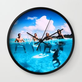 Positive tropical motivation: Live free #24 Wall Clock