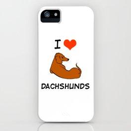 I love Dachshunds iPhone Case