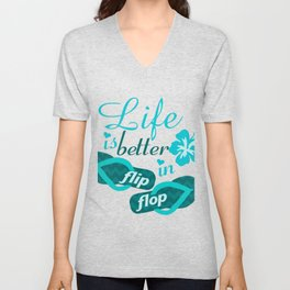 Life is better in flip flop Unisex V-Neck