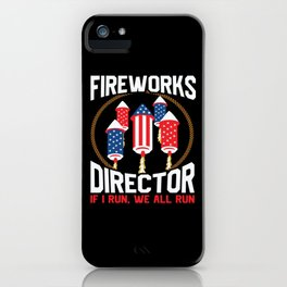 Fireworks Director America 4 Th July iPhone Case
