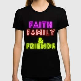 Faith, Family & Friends it is all that matters T-shirt