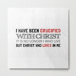 Crucified with Christ - Galatians 2:20 Metal Print
