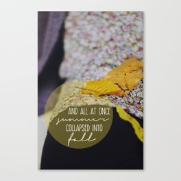 summer collapsed into fall Canvas Print