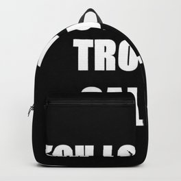 You Look Like Trouble Backpack