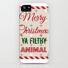 Merry Christmas ya filthy animal iPhone Case