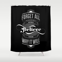 Lab No. 4 - Work and Believe Inspirational Typography Quotes Poster Shower Curtain