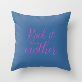 Rock it like a Mother - Slate and Pink Throw Pillow