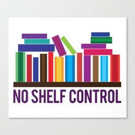 No Shelf Control Canvas Print