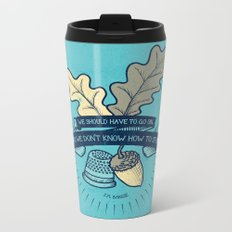 We Don't Know How To Stop Metal Travel Mug