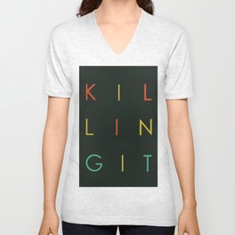 Killing it Unisex V-Neck