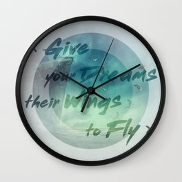give your dreams their wings to fly Wall Clock