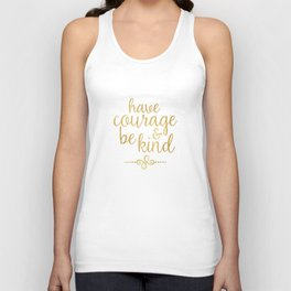 """""""Have Courage & Be Kind"""" Unisex Tank Top"""