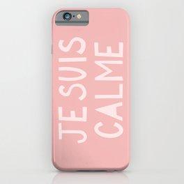 JE SUIS CALME (I Am Calm) Hand Lettering iPhone Case