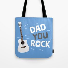 Dad you rock! Tote Bag