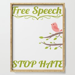 Free Speech Does'nt Mean Talk Careless Stop Hate T-shirt Design Talkative Stop Hateful and Just Love Serving Tray