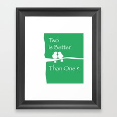 Two Are Better Than One Framed Art Print