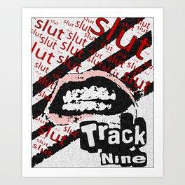 Track Nine Sluts Art Print