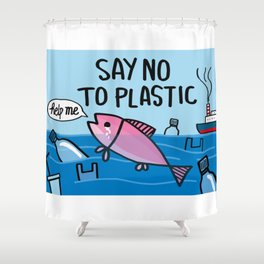 SAY NO TO PLASTIC Shower Curtain