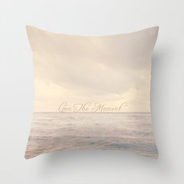 Love The Moment  Throw Pillow
