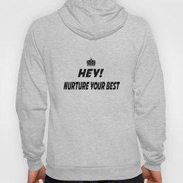 Nurture Your Best Hoody
