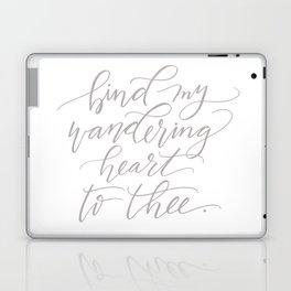 Bind My Wandering Heart To Thee Laptop & iPad Skin