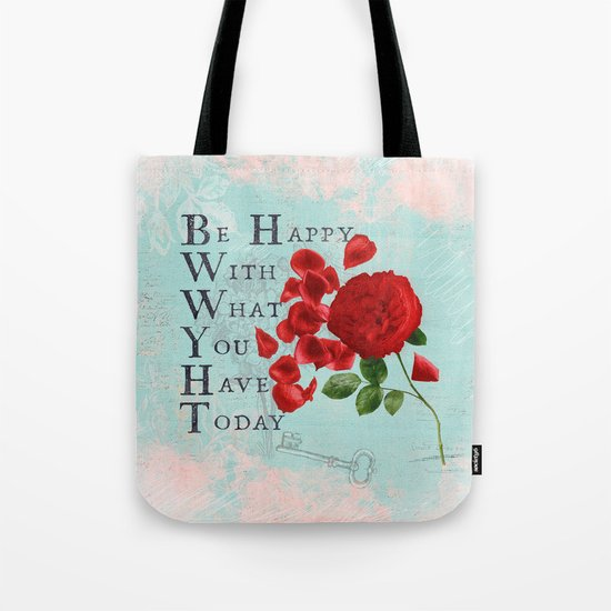 Be happy - Quote with Rose Flower- Floral Collage and Wisdom on turquoise background Tote Bag