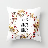 good vibes only Throw Pillows featuring Good Vibes Only by Indiepeek | Marta