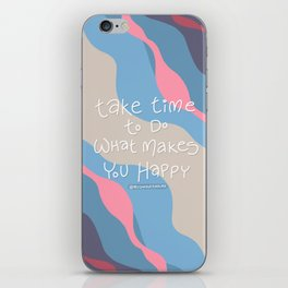 Take time to do what makes you happy - Love yourself - Self Love Warrior - mydoodlesateme iPhone Skin