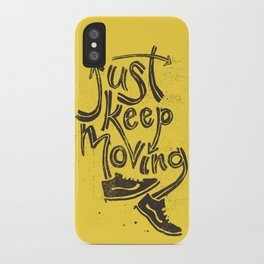 Just Keep Moving iPhone Case