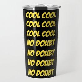 Brooklyn Nine Nine Cool Cool Quote Travel Mug