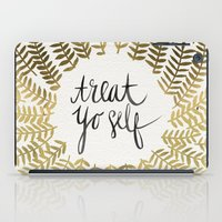 treat yo self iPad Cases featuring Treat Yo Self – Gold by Cat Coquillette
