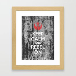 Keep Calm And Rebel On Framed Art Print
