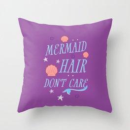 Mermaid Hair Don't Care Throw Pillow